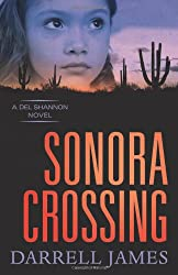 Sonora Crossing (Del Shannon Novels)