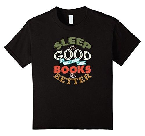 Kids Sleep Is Good But Books Better Book Lovers & Geeks T-Shirt 10 -