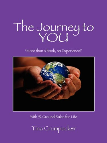Download The Journey to You: More Than a Book, an Experience! with 52 Ground Rules for Life pdf