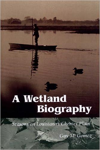 Hörbuch mp3 kostenloser Download A Wetland Biography: Seasons on Louisiana's Chenier Plain B00IJLK2WS PDF by Gay M. Gomez