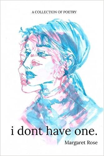 Margaret Rose - I Don't Have One.