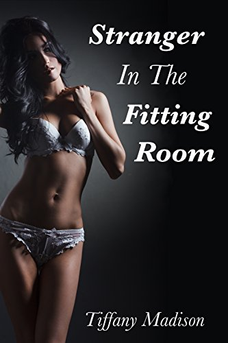 Stranger in the Fitting Room - Madison Fittings