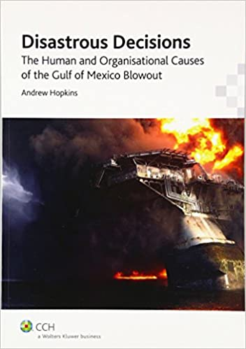 Disastrous Decisions The Human And Organisational Causes Of The