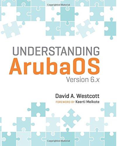 Understanding ArubaOS: Version 6.x ebook