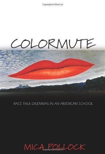 Colormute: Race Talk Dilemmas in an American School by Pollock, Mica (October 23, 2005) Paperback