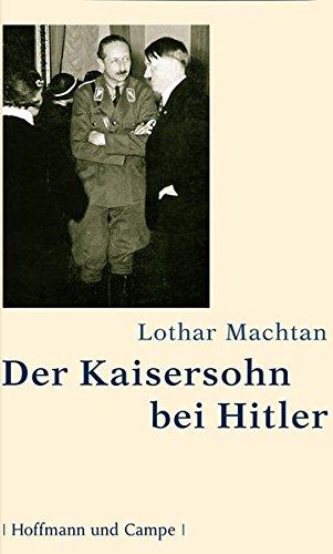 Der Kaisersohn bei Hitler