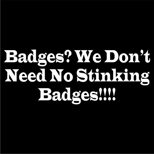 Badges Stinking Badges Decal 4