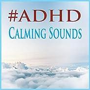 #ADHD Calming Sounds