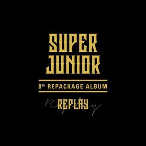 SUPER JUNIOR, LEETEUK, HEECHUL, YESUNG, SHINDONG, KYUHYUN, EUNHYUK, SIWON, DONGHAE, RYEOWOOK - Super Junior - [Replay] 8th Repackage Album Special Edition ...