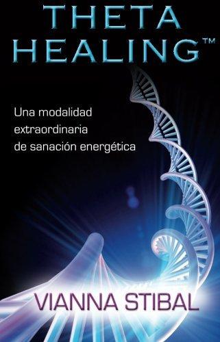 ThetaHealing: Una Modalidad Extraordinaria de Sanacion Energetica (Spanish Edition) [Vianna Stibal] (Tapa Blanda)