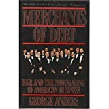 Merchants of Debt: KKR and the Mortgaging of American Business