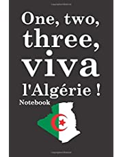 one two three viva l'algérie Notebook: one two three viva l'algérie journal 100P 6X9in / a lovely gift for Algerian