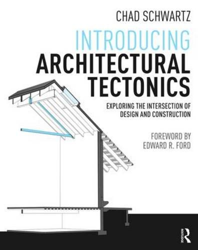 (Introducing Architectural Tectonics: Exploring the Intersection of Design and Construction)