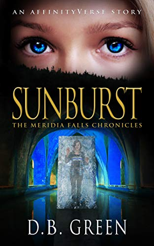 Sunburst: An AffinityVerse Story (The Meridia Falls Chronicles Book 2)