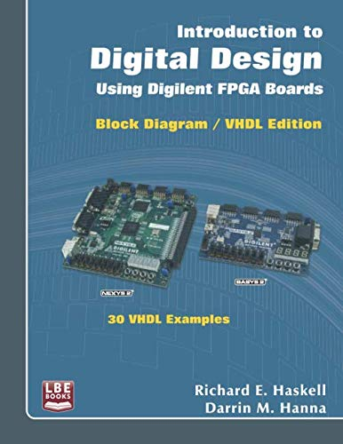 Introduction to Digital Design Using Digilent FPGA Boards: Block Diagram / VHDL Examples