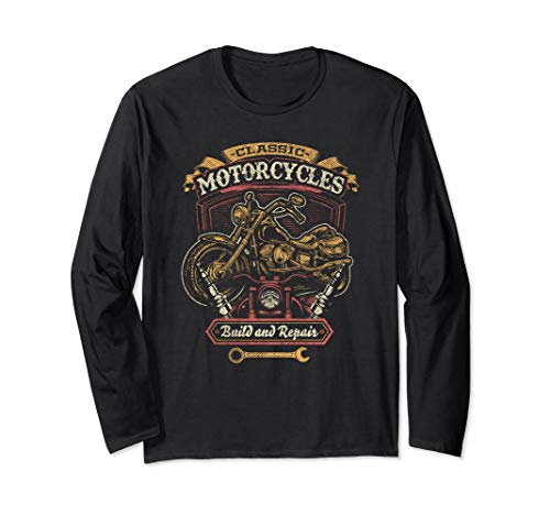 Classic Motorcycles Build and Repair Shop Biker  Long Sleeve T-Shirt