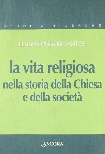 La vita religiosa nella storia della Chiesa e della società (Studi e ricerche) (Italian Edition)