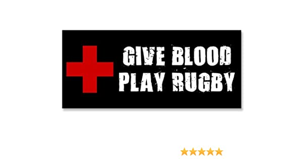 b8e742d3 Amazon.com: Give Blood Play Rugby Bumper Sticker: Automotive