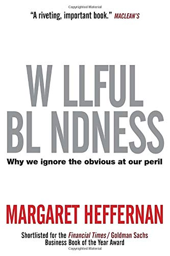 Download Willful Blindness: Why We Ignore the Obvious at Our Peril PDF
