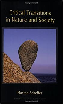 Critical Transitions in Nature and Society: (Princeton Studies in Complexity) by Marten Scheffer (2009-07-26)