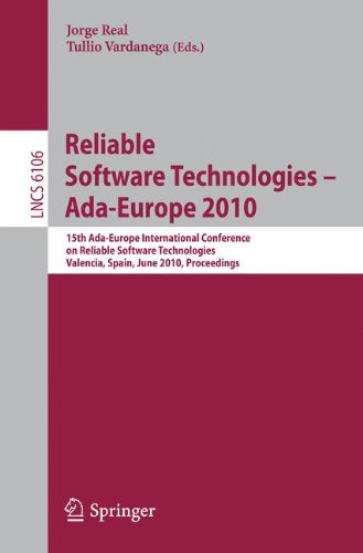 Reliable Software Technologies - Ada-Europe 2010: 15th Ada-Europe International Conference on Reliabel Software Technologies, Valencia, Spain, June ... (Lecture Notes in Computer Science) by Springer