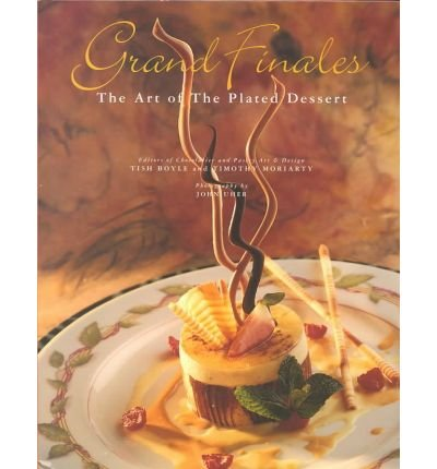 Grand Finales: The Art of the Plated Dessert (Grand finales) (Hardback) - Common
