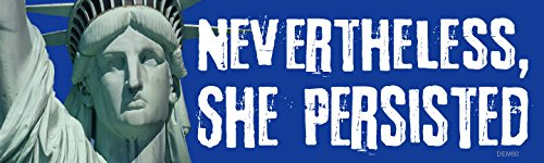 Bumper Sticker for Cars, Trucks - Nevertheless She Persisted | Anti Trump - Professional Vinyl Decal | Made in USA - 3