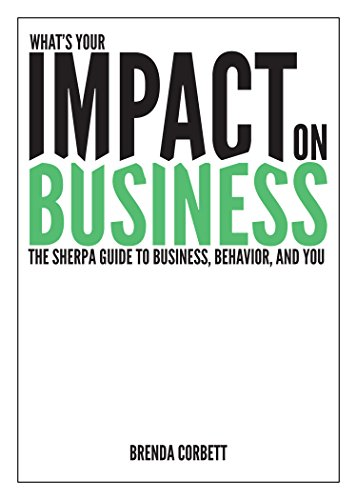 What's Your Impact On Business: The Sherpa Guide to Business, Behavior and You (Guide Sherpa)