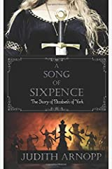 A Song of Sixpence: The Story of Elizabeth of York Paperback