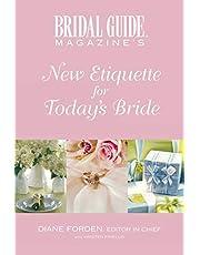 Bridal Guide (R) Magazine's New Etiquette for Today's Bride