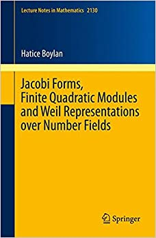 Jacobi Forms, Finite Quadratic Modules and Weil Representations over Number Fields (Lecture Notes in Mathematics)