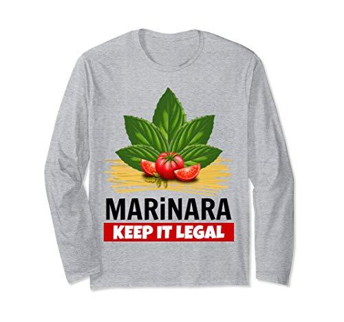 Marinara Keep It Legal Basil Tomatoes Spaghetti Unisex Long-Sleeve T-Shirt