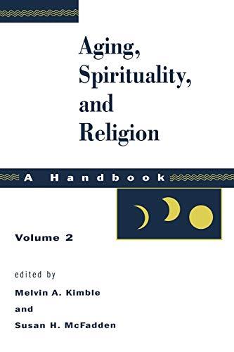 Aging, Spirituality, and Religion: A Handbook, Vol. 2