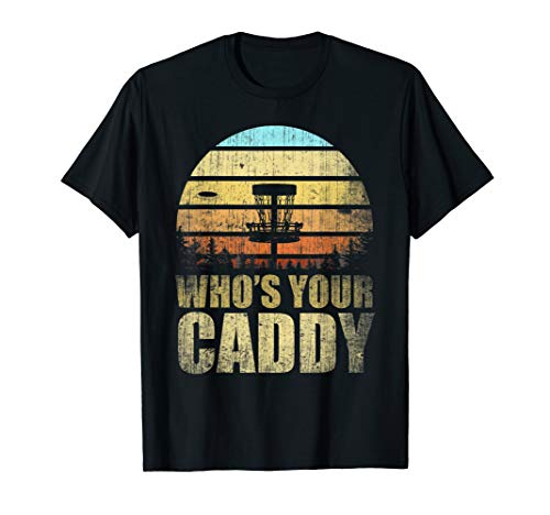 Who' s Your Caddy T-shirt Funny Dominance Golfer Gift