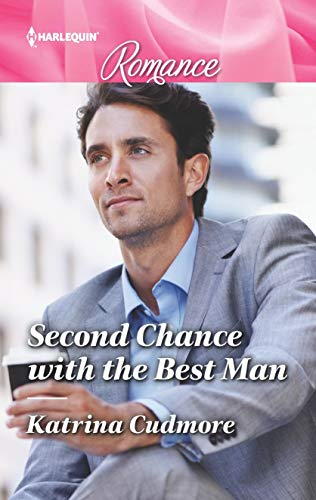 Second Chance With The Best Man by Katrina Cudmore