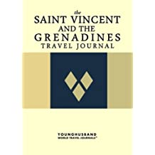 The Saint Vincent and the Grenadines Travel Journal by Younghusband World Travel Journals (2013-04-03)