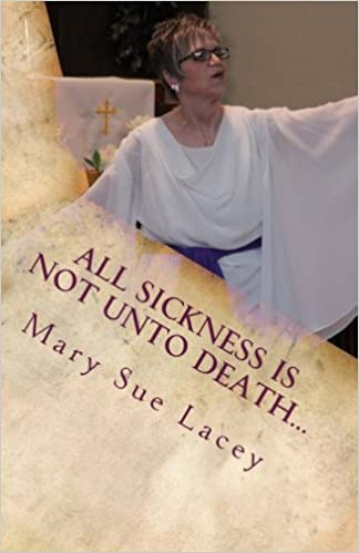 All Sickness is Not Unto Death