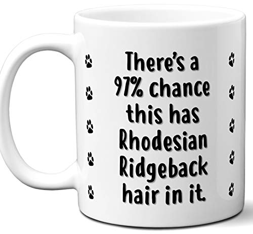 Funny Dog Gifts For Women & Men. Rhodesian Ridgeback Owner Mug Coffee Tea Cup. Dog Themed Present Dog Mom Dog Dad Dog Lover Men Girls Groomer Women Xmas Birthday Mother's Day, Father's Day. (Rhodesian Ridgeback Kennel)