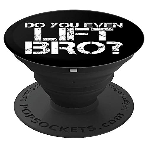DO YOU EVEN LIFT BRO? Art Funny Gym Fit Sports Gift Idea - PopSockets Grip and Stand for Phones and Tablets ()