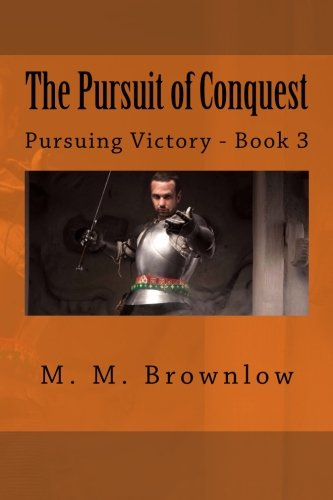 The Pursuit of Conquest: Pursuing Victory - Book 3 (Volume 3)