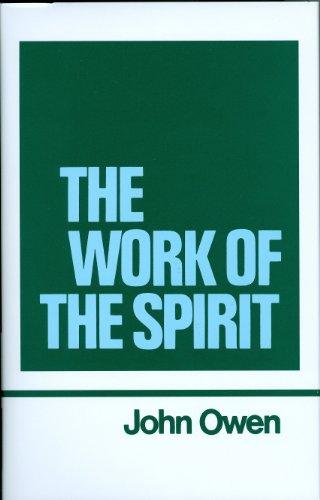 The Work of the Spirit (Works of John Owen, Volume 4)