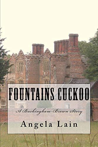 (Fountains Cuckoo: A Buckingham Brown Story (The Buckingham-Brown Series Book 6))