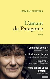 L'amant de Patagonie : roman