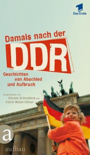 Damals nach der DDR: Geschichten von Abschied und Aufbruch