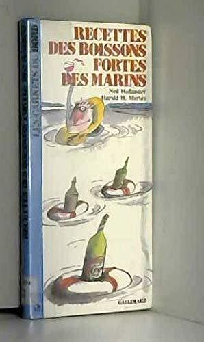 Recettes des boissons fortes des marins Relié – 24 avril 1984 Neil Hollander Harald Mertes Gallimard 2070601854