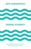 img - for Gospel Fluency: Speaking the Truths of Jesus into the Everyday Stuff of Life book / textbook / text book