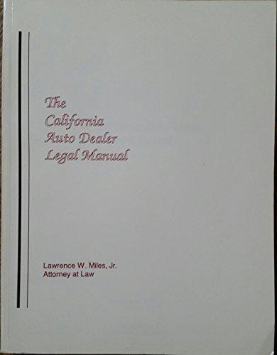 The California auto dealer legal manual