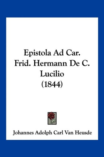 Epistola Ad Car. Frid. Hermann De C. Lucilio (1844) (Latin Edition) PDF