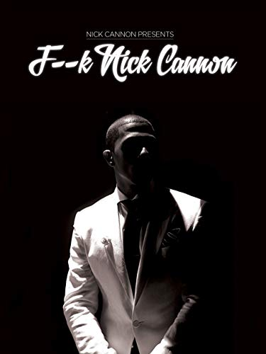 Nick Cannon: F--k Nick Cannon