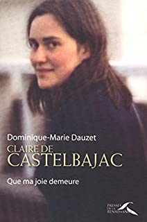 Claire de Castelbajac : que ma joie demeure, Dauzet, Dominique-Marie